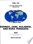 Prostar Sailing Directions 2005 Borneo, Jawa, Sulawesi and Nusa Tenggara Enroute