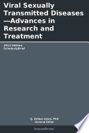 Viral Sexually Transmitted Diseases   Advances in Research and Treatment  2013 Edition