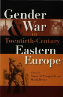 Gender and War in Twentieth Century Eastern Europe