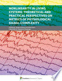 Nonlinearity in Living Systems: Theoretical and Practical Perspectives on Metrics of Physiological Signal Complexity