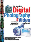 The Complete Digital Photography & Video Manual
