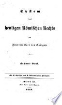 System des heutigen römischen Rechts  , Band 6