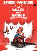 Spirou et Fantasio - Tome 41 - LA VALLEE DES BANNIS Pdf/ePub eBook