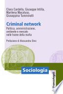 Criminal Network. Politica, amministrazione, ambiente e mercato nelle trame della mafia
