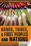 Bands, Tribes, and First Peoples and Nations