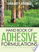 Hand Book Of Adhesive Formulations Book PDF
