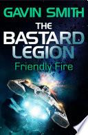 The Bastard Legion  Friendly Fire
