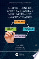 Adaptive Control of Dynamic Systems with Uncertainty and Quantization