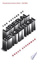 The Future Of Liberal Revolution