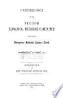 Proceedings of the Second Ecumenical Methodist Conference Held in the Metropolitan Methodist Episcopal Church  October 1891  Washington  D C