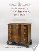 The Furniture Of John Shearer 1790 1820