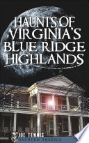 Haunts of Virginia s Blue Ridge Highlands