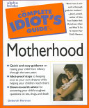 The Complete Idiot s Guide to Motherhood Book PDF