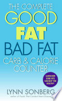 The Complete Good Fat  Bad Fat  Carb   Calorie Counter Book PDF