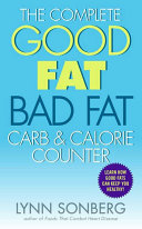 The Complete Good Fat  Bad Fat  Carb   Calorie Counter