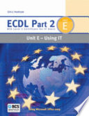 Ecdl Part 2 Unit E Using It
