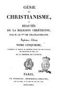 Génie du christianisme, ou Beautés de la religion chrétienne; par m.le Vte de Chateaubriand. Tome premier [-cinquième]