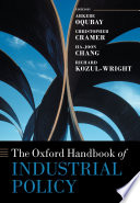 The Oxford Handbook of Industrial Policy Book