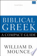 Biblical Greek  A Compact Guide Book
