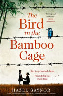 The Bird in the Bamboo Cage