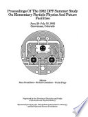 Proceedings of the 1982 DPF Summer Study on Elementary Particle Physics and Future Facilities Book PDF