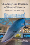 The American Museum of Natural History and How It Got That Way Pdf/ePub eBook