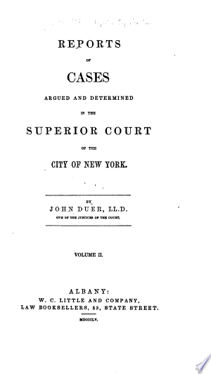 Download Reports of Cases Argued and Determined in the Superior Court of the City of New York PDF