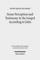 Sense Perception and Testimony in the Gospel According to John