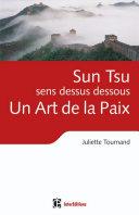 Sun Tsu sens dessus dessous, un Art de la Paix