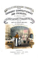 Gentility and Economy combined  being cookery  confectionery  and pickling  To which are added the best methods of preserving fruits and the art of sugar boiling
