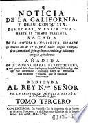 Noticia de la California y de su conquista temporal, y espiritual hasta el tiempo presente (etc.)