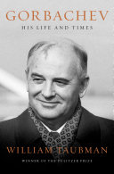 Gorbachev: His Life and Times