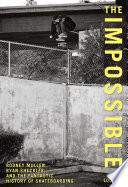 """Impossible: Rodney Mullen, Ryan Sheckler, and the Fantastic History of Skateboarding"" by Cole Louison"
