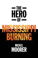 The Hero of Mississippi Burning