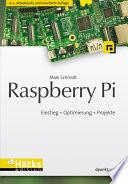 Raspberry Pi  : Einstieg • Optimierung • Projekte