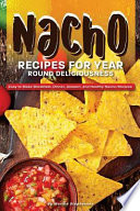 Nacho Recipes for Year Round Deliciousness