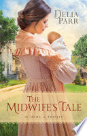 The Midwife s Tale  At Home in Trinity Book  1  Book PDF