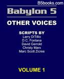 Babylon 5 Scripts   Other Voices  Vol 1 of 3    Babylon 5 Scripts Not by J  Michael Straczynski
