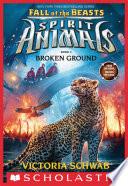 Broken Ground  Spirit Animals  Fall of the Beasts  Book 2