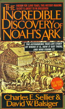 The Incredible Discovery of Noah s Ark