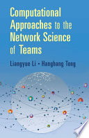 Computational Approaches to the Network Science of Teams