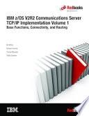 IBM z OS V2R2 Communications Server TCP IP Implementation Volume 1  Base Functions  Connectivity  and Routing