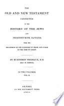 The Old and New Testament Connected in the History of the Jews and Neighbouring Nations