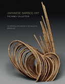 Japanese Bamboo Art  The Abbey Collection