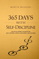 365 Days With Self Discipline 365 Life Altering Thoughts On Self Control Mental Resilience And Success