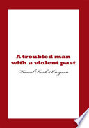 A Troubled Man With A Violent Past