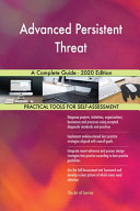 Advanced Persistent Threat A Complete Guide   2020 Edition