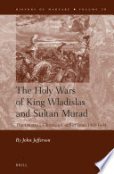 The Holy Wars of King Wladislas and Sultan Murad