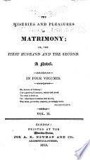 The Miseries and Pleasures of Matrimony; Or, The First Husband and the Second