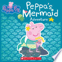 Peppa s Mermaid Adventure  Peppa Pig